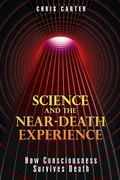 Science and the Near-Death Experience 1st Edition 9781594773563 1594773564