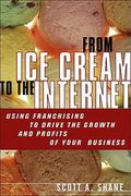 From Ice Cream to the Internet 1st Edition 9780132546898 0132546892