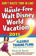 The Hassle-Free Walt Disney World Vacation, 2011 Edition 10th edition 9781887140911 1887140913