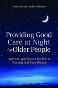 Providing Good Care at Night for Older People 1st edition 9781849050647 1849050643