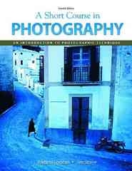A Short Course In Photography 7th edition 9780136031871 0136031870