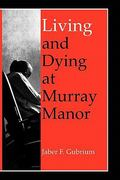 Living and Dying at Murray Manor 0 9780813917771 0813917778