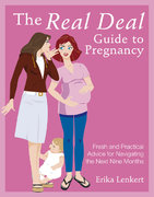 The Real Deal Guide to Pregnancy 1st edition 9780756633868 0756633869