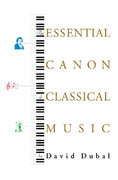 The Essential Canon of Classical Music 1st edition 9780865476646 0865476640