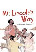 Mr. Lincoln's Way 0 9780399237546 0399237542