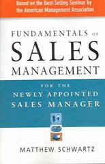 Fundamentals of Sales Management for the Newly Appointed Sales Manager 1st Edition 9780814408735 0814408737