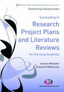 Succeeding in Research Project Plans and Literature Reviews for Nursing Students 0 9780857252647 085725264X