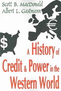 A History of Credit and Power in the Western World 0 9780765808332 0765808331