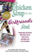 Chicken Soup for the Girlfriend's Soul 0 9780757301544 0757301541