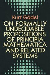 On Formally Undecidable Propositions of Principia Mathematica and Related Systems 0 9780486669809 0486669807