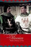 A Knight at the Movies 1st Edition 9780415938860 0415938864