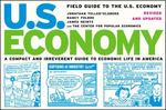 Field Guide to the U. S. Economy 1st Edition 9781595580481 1595580484