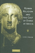 Roman Religion and the Cult of Diana at Aricia 1st edition 9780521851589 0521851580