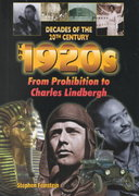The 1920s from Prohibition to Charles Lindbergh 0 9780766016101 0766016102