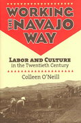 Working the Navajo Way 1st Edition 9780700613953 0700613951