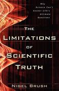 The Limitations of Scientific Truth 1st Edition 9780825422539 0825422531