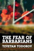 The Fear of Barbarians 0 9780226805757 0226805751