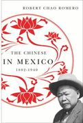 The Chinese in Mexico, 1882-1940 1st Edition 9780816508198 0816508194