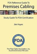 The FOA Reference Guide to Premises Cabling 1st Edition 9781450559669 1450559662