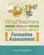 What Teachers Really Need to Know about Formative Assessment 1st Edition 9781416609964 1416609962