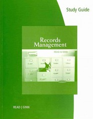 Study Guide for Read/Ginn's Records Management 9th Edition 9780538731430 0538731435