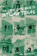 The Crime Buff's Guide to Outlaw Texas 0 9780762759651 0762759658