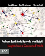 Analyzing Social Media Networks with NodeXL 1st Edition 9780123822291 0123822297