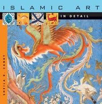 Islamic Art in Detail 1st Edition 9780674023901 0674023900