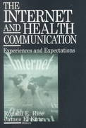 The Internet and Health Communication 1st edition 9780761922339 0761922334
