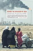 Behind the Invasion of Iraq 1st Edition 9781583670934 1583670939