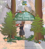 A Kid's Guide to How Trees Grow 0 9780823954636 0823954633