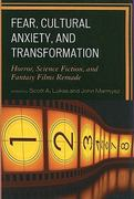 Fear, Cultural Anxiety, and Transformation 0 9780739124895 0739124897