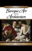 Historical Dictionary of Baroque Art and Architecture 0 9780810861558 0810861550