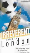 Frommer's Irreverent Guide to London 6th edition 9780471773337 0471773336