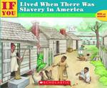 If You Lived When There Was Slavery in America 1st Edition 9780439567060 0439567068