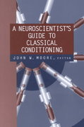 A Neuroscientist's Guide to Classical Conditioning 1st edition 9780387988054 038798805X