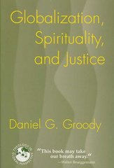 Globalization, Spirituality, and Justice 1st Edition 9781570756962 1570756961
