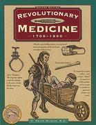 Revolutionary Medicine, 1700-1800 2nd edition 9780762701391 0762701390