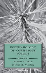 Ecophysiology of Coniferous Forests 0 9780126528756 0126528756