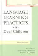 Language Learning Practices with Deaf Children 3rd Edition 9780890799277 089079927X