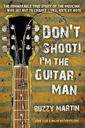 Don't Shoot! I'm the Guitar Man 1st Edition 9780425240052 0425240053