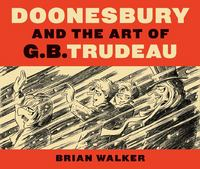 Doonesbury and the Art of G.B. Trudeau 0 9780300154276 0300154275