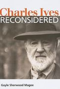 Charles Ives Reconsidered 0 9780252077760 0252077768