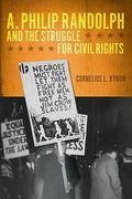 A. Philip Randolph and the Struggle for Civil Rights 1st Edition 9780252077647 0252077644
