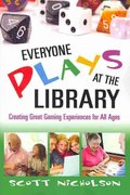 Everyone Plays at the Library 0 9781573873987 1573873985