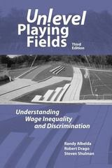 Unlevel Playing Fields: Understanding Wage Inequality and Discrimination, 3rd Edition 3rd edition 9781878585950 1878585959