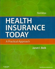 Health Insurance Today: A Practical Approach 3rd edition 9781437717709 1437717705