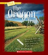 The Oregon Trail 1st Edition 9780531212479 0531212475