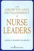 The Growth and Development of Nurse Leaders 1st Edition 9780826102416 0826102417