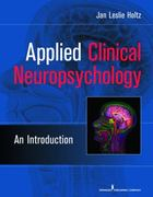 Applied Clinical Neuropsychology 1st Edition 9780826104755 0826104754